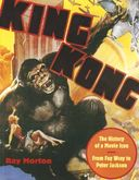 King Kong - The History of a Movie Icon: From Fay