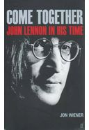 John Lennon - Come Together: John Lennon in His
