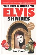 Elvis Presley - The Field Guide To Elvis Shrines