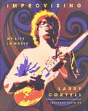 Larry Coryell - Improvising: My Life In Music