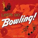 Bowling - Let's Go Bowling