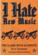 I Hate New Music: The Classic Rock Manifesto
