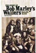 The Wailers - Wailing Blues - The Story of Bob