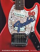 Guitars - 60 Years of Fender: Six Decades of the
