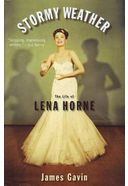 Lena Horne - Stormy Weather: The Life of Lena