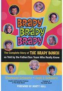 Brady, Brady, Brady: The Complete Story of The