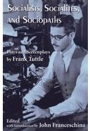Frank Tuttle - Socialists, Socialites, and