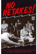 No Retakes! Actors & Actresses Remember The Era