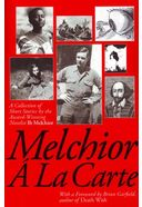 Melchior A La Carte -  A Collection of Short