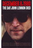 John Lennon - December 8, 1980: The Day John