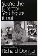 Richard Donner - You're the Director...You figure