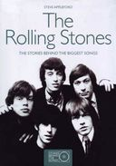 Rolling Stones - The Stories Behind the Biggest