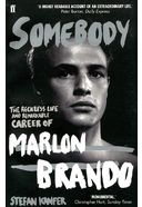 Marlon Brando - Somebody: The Reckless Life and