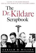The Dr. Kildare Scrapbook - A Guide to the Radio