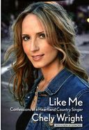 Chely Wright - Like Me: Confessions of a