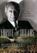 Cecil B. DeMille - Empire of Dreams: The Epic