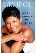 Natalie Cole - Love Brought Me Back: A Journey of