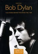 Bob Dylan - The Stories Behind the Songs 1962-1969