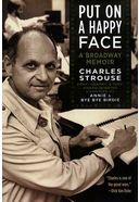 Charles Strouse - Put on a Happy Face: A Broadway