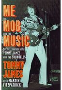 Tommy James - Me, the Mob, and the Music: One
