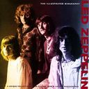 Led Zeppelin - The Illustrated Biography