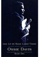 Ossie Davis - Life Lit by Some Large Vision: