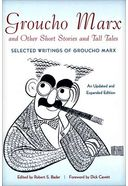 Groucho Marx and Other Short Stories and Tall