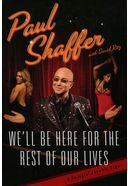 Paul Shaffer - We'll Be Here For the Rest of Our