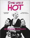 Some Like It Hot: The Official 50th Anniversary