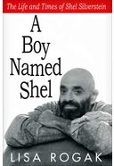 Shel Silverstein - A Boy Named Shel: The Life and