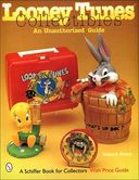 Looney Tunes Collectibles: An Unauthorized Guide