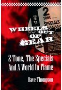 Wheels Out Of Gear: 2 Tone, The Specials and A