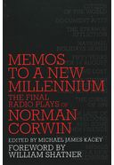 Norman Corwin - Memos to a New Millennium: The