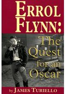 Errol Flynn - The Quest for an Oscar