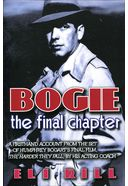 Humphrey Bogart - Bogie: The Final Chapter