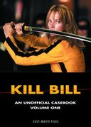 Kill Bill - An Unofficial Casebook, Volume One