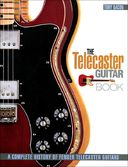 Guitars - The Telecaster Guitar Book: A Complete