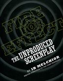 Fire For Effect: The Unproduced Screenplay by IB