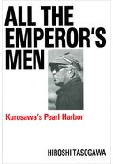 Akira Kurosawa - All the Emperor's Men: