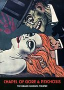 Chapel Of Gore & Psychosis: The Grand Guignol
