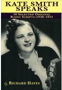 Kate Smith Speaks: 50 Selected Original Radio