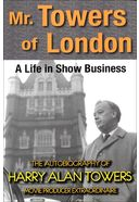 Mr. Towers of London: A Life in Show Business