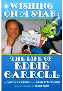 Eddie Carroll - Wishing on a Star: The Life of