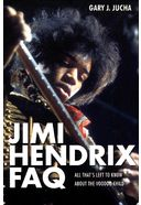 Jimi Hendrix - FAQ: All That's Left to Know About