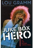 Lou Gramm - Juke Box Hero: My Five Decades in