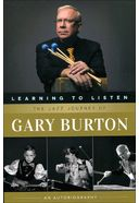 Gary Burton - Learning to Listen: The Jazz
