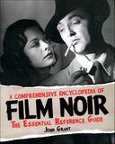 A Comprehensive Encyclopedia of Film Noir: The