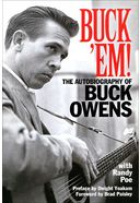 Buck Owens - Buck 'Em! The Autobiography of Buck
