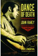 John Fahey - Dance of Death: The Life of John