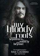 Max Cavalera - My Bloody Roots: From Sepultura to